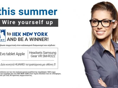 This Summer Wire  yourself up to  IIEK NEW YORK and BE a Winner!